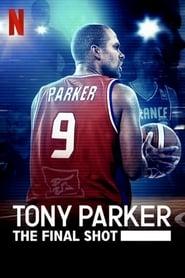 Tony Parker: The Final Shot (2021)