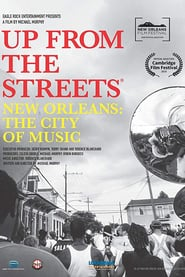 Up From the Streets – New Orleans: The City of Music (2021)