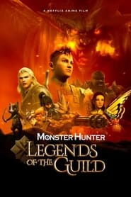 Monster Hunter: Legends of the Guild (2021)